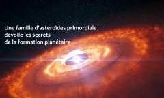 Une famille d'astéroïdes primordiale dévoile les secrets de la formation planétaire